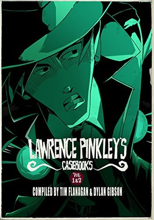 Lawrence Pinkleys Casebook Vol 1 & 2: Illustrated Detective Comedy for Middle Grade  by  Tim  Flanagan