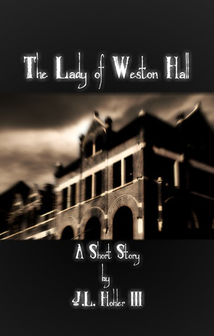 The Lady of Weston Hall  by  J.L. Hohler III