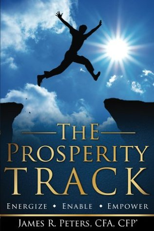 The Prosperity Track James R Peters
