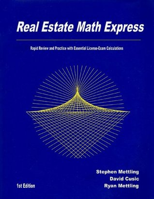 Real Estate Math Express: Rapid Review and Practice with Essential License-Exam Calculations  by  Stephen Mettling