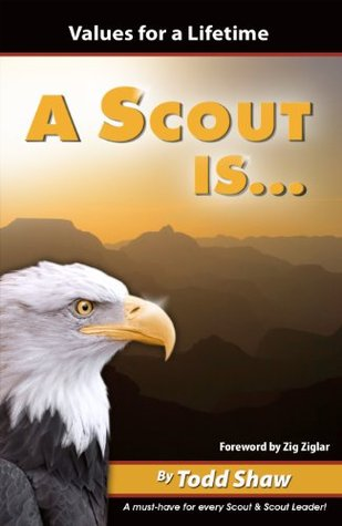 A Scout Is...  by  Todd Shaw