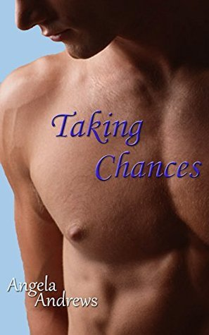 Taking Chances  by  Angela  Andrews