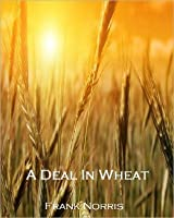 A Deal in Wheat (Annotated)