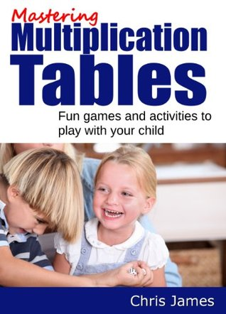 Mastering Multiplication Tables & Mastering Division Facts Bundle: Games & Tests To Help You Learn Chris James