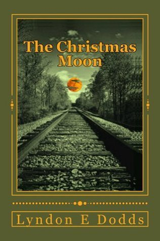 The Christmas Moon Lyndon E Dodds