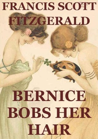 Bernice Bobs Her Hair (Annotated)  by  F. Scott Fitzgerald