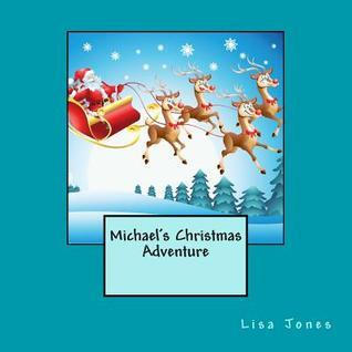 Michaels Christmas Adventure  by  Lisa     Jones