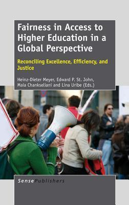 Fairness in Access to Higher Education in a Global Perspective: Reconciling Excellence, Efficiency, and Justice Heinz-Dieter Meyer