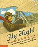 Fly High!: The Story Of Bessie Coleman