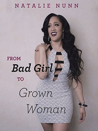 From Bad Girl to Grown Woman Natalie Nunn