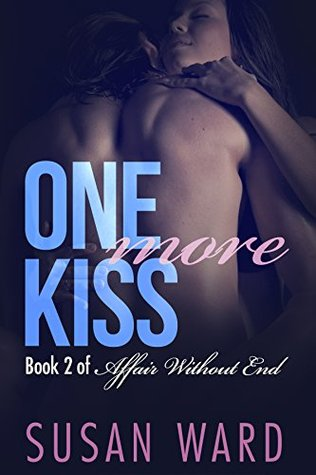 One More Kiss (Affair Without End #2)  by  Susan  Ward