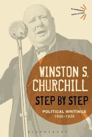 Step By Step: Political Writings: 1936-1939 Winston S. Churchill