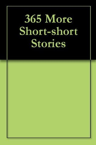 365 More Short-short Stories  by  Betsy McPhee