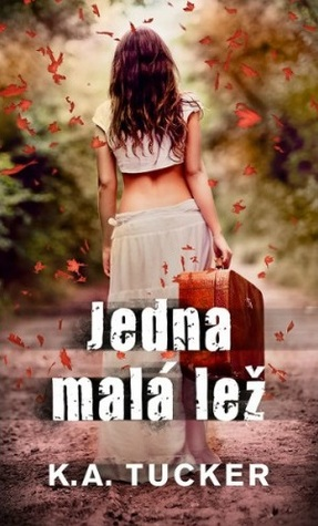 Jedna malá lež (Ten Tiny Breaths, #2) K.A. Tucker