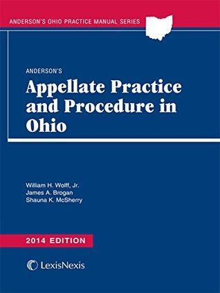 Andersons Appellate Practice and Procedure in Ohio Jr. William H. Wolff