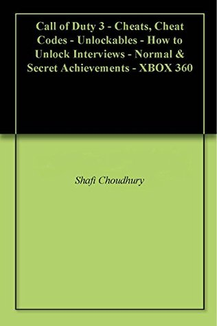 Call of Duty 3 - Cheats, Cheat Codes - Unlockables - How to Unlock Interviews - Normal & Secret Achievements - XBOX 360  by  Shafi Choudhury
