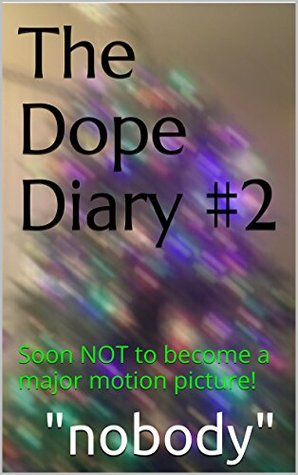 The Dope Diary #2  by  nobody