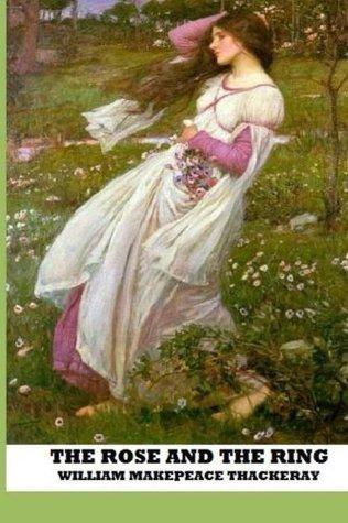 The Rose And The Ring  by  William Makepeace Thackeray