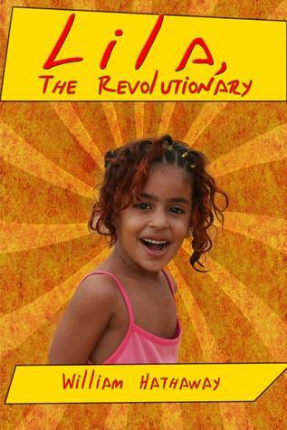 Lila, the Revolutionary  by  William T. Hathaway
