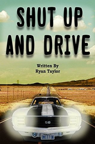 Shut Up And Drive  by  Ryan Taylor