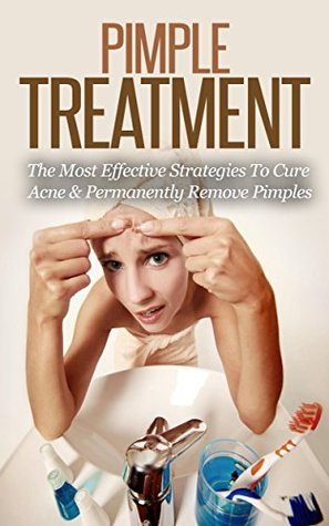 Pimple Treatment - The Most Effective Strategies To Cure