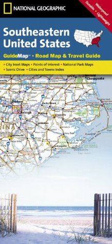 Southeastern USA (National Geographic: Guide Map) National Geographic Society