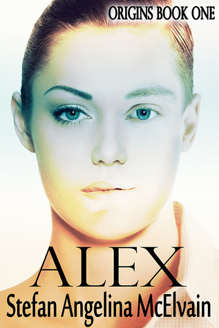 Alex (Origins, #1)  by  Stefan Angelina McElvain