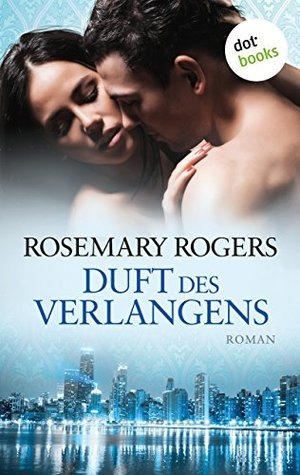 Duft des Verlangens: Roman  by  Rosemary Rogers