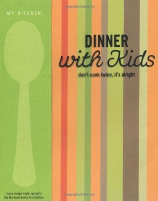 My Kitchen: Dinner with Kids Murdoch Books
