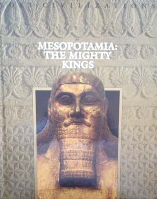 Mesopotamia: The Mighty Kings Lost Civilizations)  by  Dale Brown