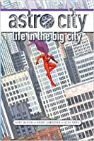 Astro City: Life in the Big City (Astro City, #1)