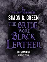The Bride Wore Black Leather: A Tale of the Nightside