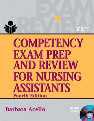 Competency Exam Prep and Review for Nursing Assistants Barbara Acello