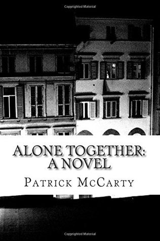 Alone Together: A Novel  by  Patrick A. McCarty