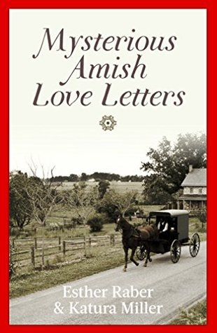 Mysterious Amish Love Letters: A Sweet Rumpsringa Amish Romance Esther Raber
