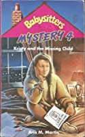 Kristy and the Missing Child (Babysitters Mystery, #4)
