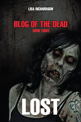 Lost (Blog of the Dead #3)  by  Lisa Richardson