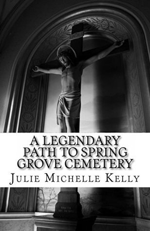 A Legendary Path to Spring Grove Cemetery Julie Michelle Kelly