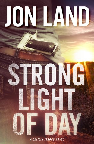 Strong Light of Day (Caitlin Strong, #7) Jon Land