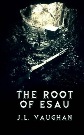 The Root of Esau  by  J.L. Vaughan
