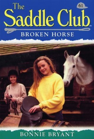 Saddle Club 61: Broken Horse (Saddle Club series)  by  Bonnie Bryant