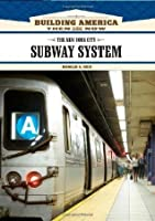 The New York City Subway System (Building America: Then and Now)
