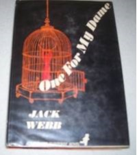 One For My Dame  by  Jack Webb [John Alfred Webb]