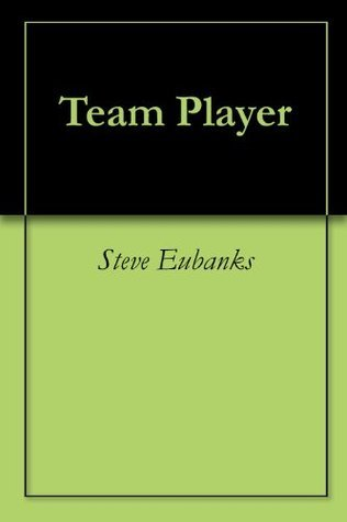 Team Player  by  Steve Eubanks