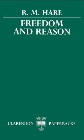Freedom and Reason  by  R.M. Hare