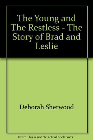 The Young and The Restless - The Story of Brad and Leslie Deborah Sherwood