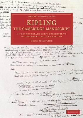 Kipling: The Cambridge Manuscript: The 31 Autograph Poems Presented to Magdalene College, Cambridge  by  Rudyard Kipling