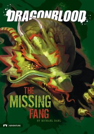 Dragonblood: The Missing Fang  by  Michael Dahl