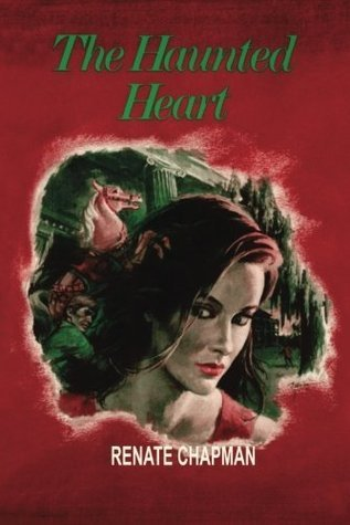 The Haunted Heart  by  Renate Chapman