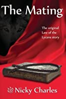 The Mating: The Original Law of the Lycans story (Volume 3)